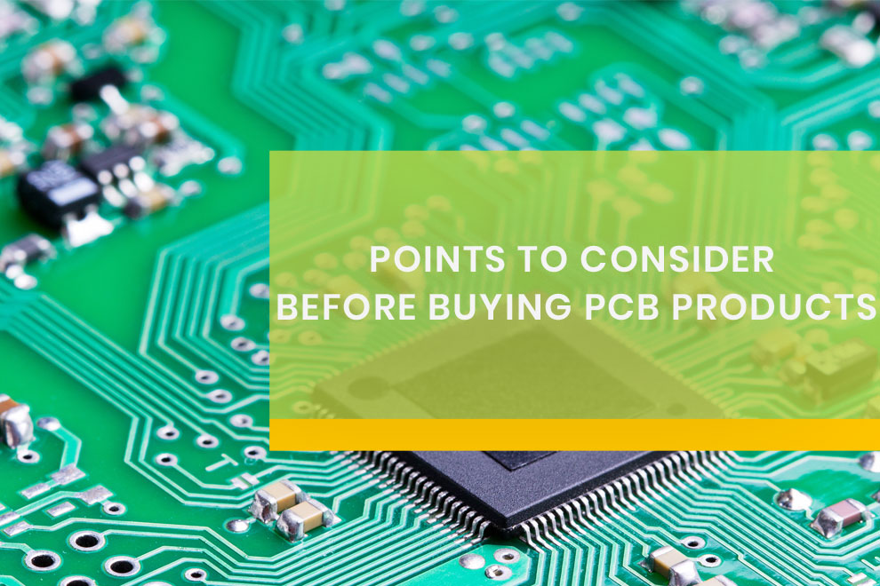 Points to Consider before Buying PCB Products