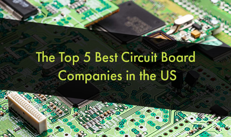 the top 5 best circuit bord companies in the us