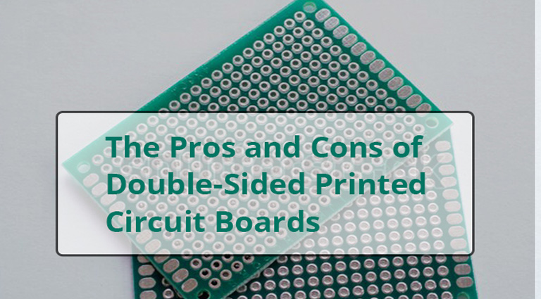The Pros and Cons of Double-Sided Printed Circuit Boards